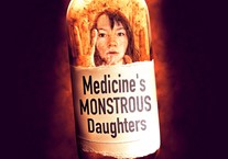 Medicine's Monsterous Daughters