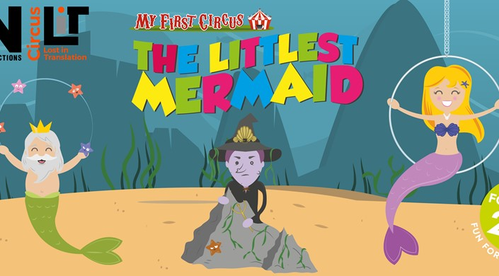 My First Circus: The Littlest Mermaid